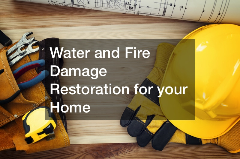 Water and Fire Damage Restoration for your Home