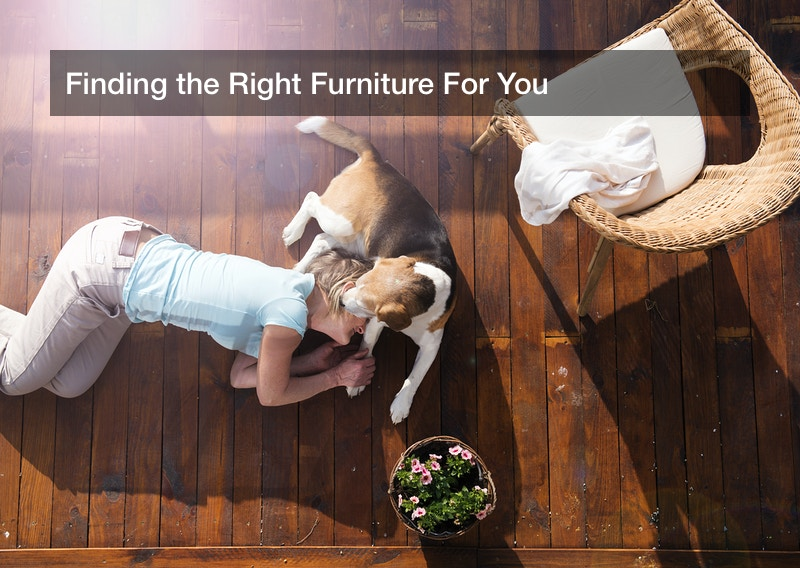 Finding the Right Furniture For You