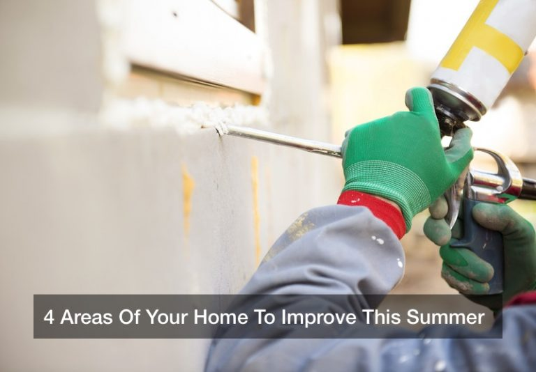 4 Areas Of Your Home To Improve This Summer