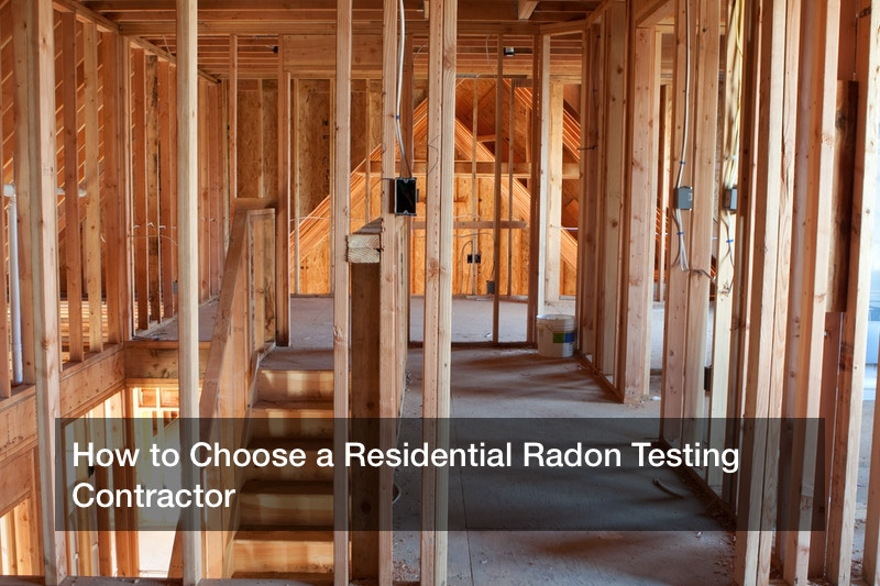 How to Choose a Residential Radon Testing Contractor