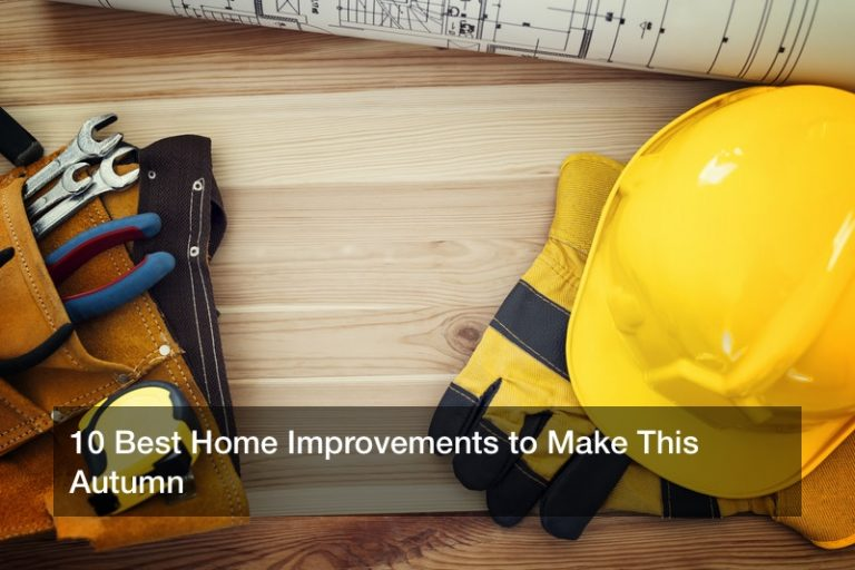 10 Best Home Improvements to Make This Autumn