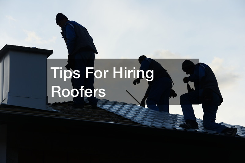 Tips For Hiring Roofers