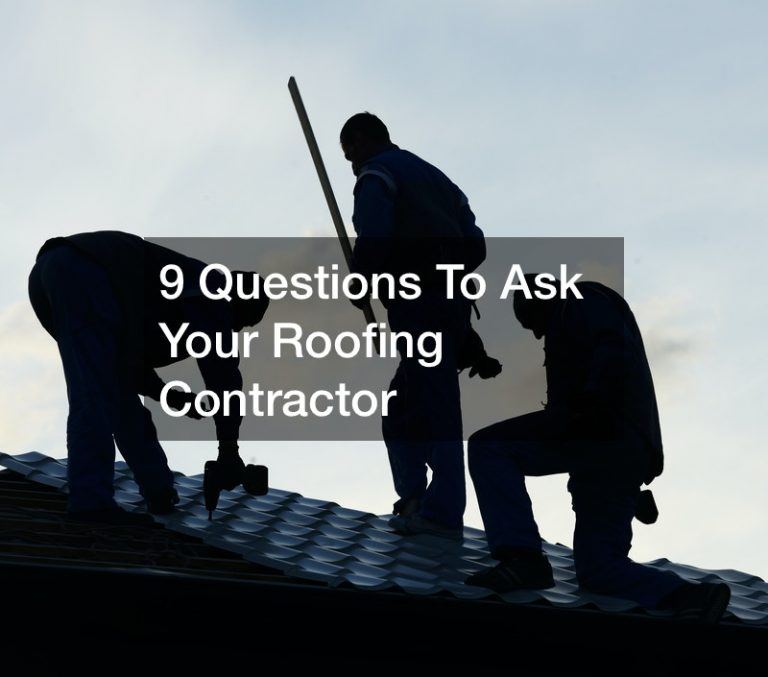 9 Questions To Ask Your Roofing Contractor