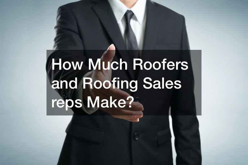 How Much Roofers and Roofing Sales reps Make?