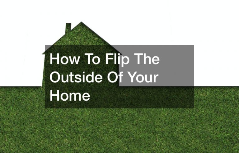 How To Flip The Outside Of Your Home