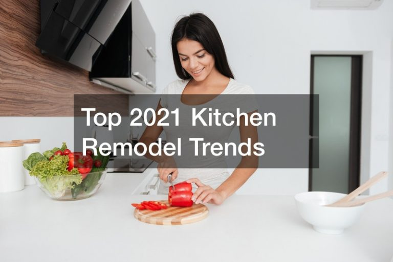Top 2021 Kitchen Remodel Trends