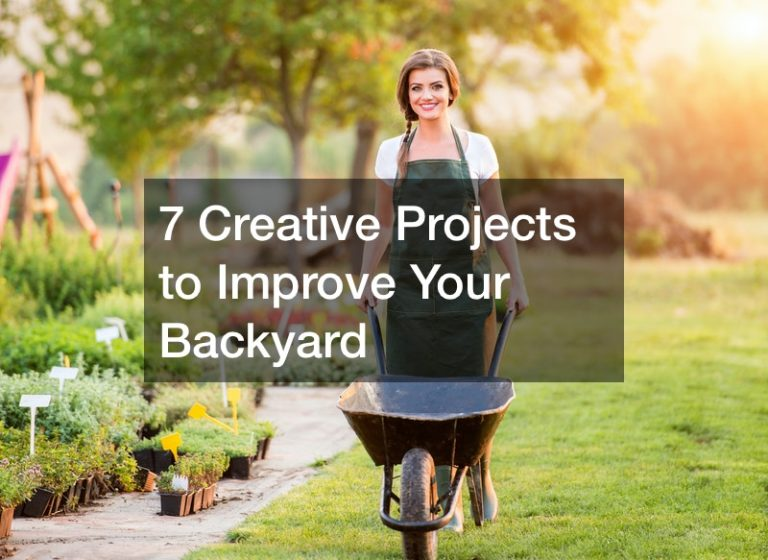 7 Creative Projects to Improve Your Backyard