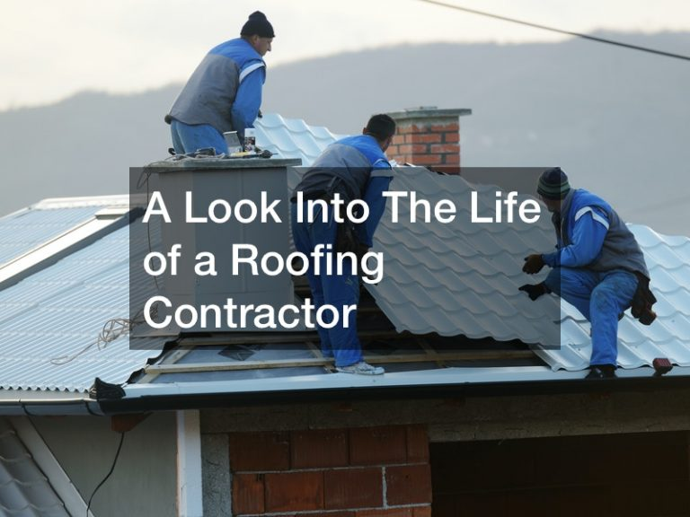 A Look Into The Life of a Roofing Contractor