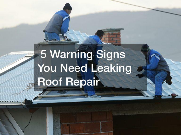 5 Warning Signs You Need Leaking Roof Repair