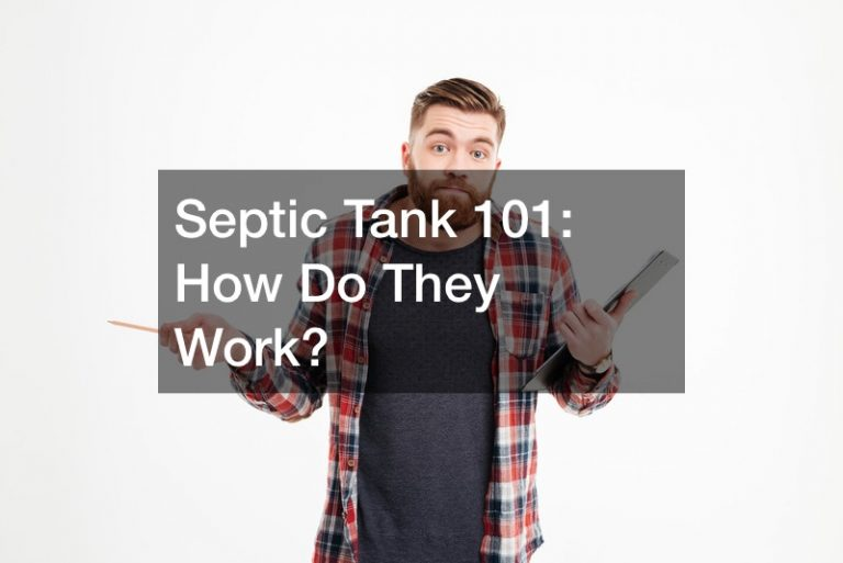 Septic Tank 101:  How Do They Work?