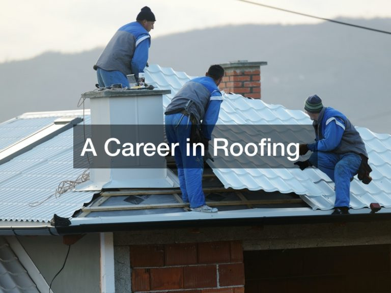 A Career in Roofing
